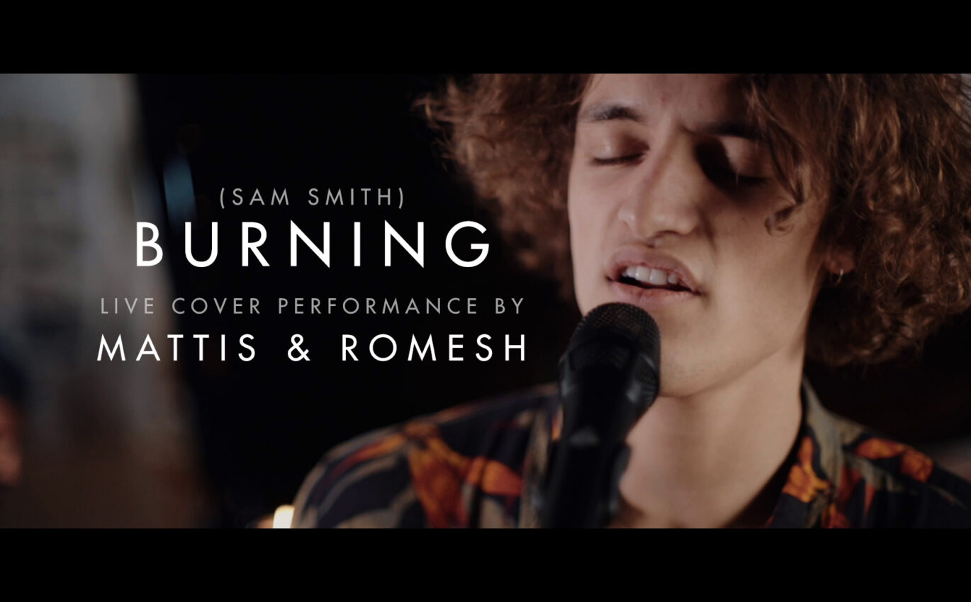 Burning (Sam Smith) live cover by Mattis & Romesh
